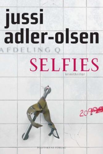 Jussi Adler-Olsen: Selfies : krimithriller