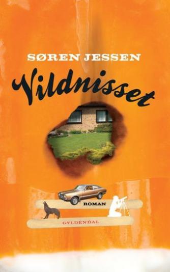 Søren Jessen (f. 1963): Vildnisset : roman