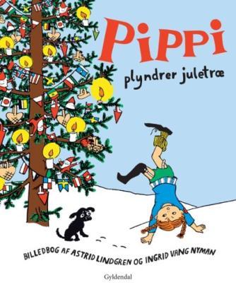 Astrid Lindgren: Pippi plyndrer juletræ : billedbog