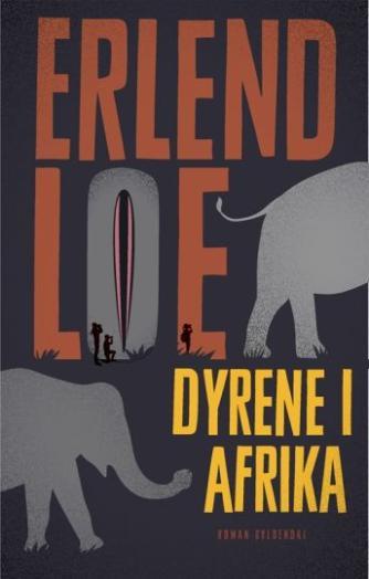 Erlend Loe: Dyrene i Afrika : roman
