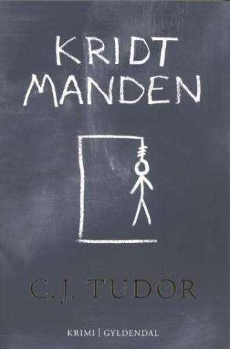 C. J. Tudor: Kridtmanden : krimi