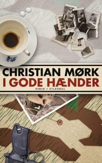 Christian Mørk: I gode hænder : roman
