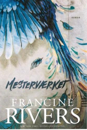 Francine Rivers: Mesterværket