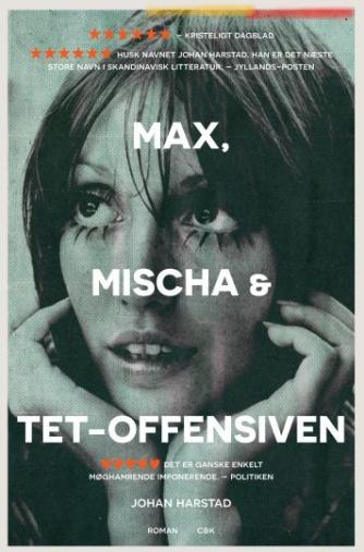 Johan Harstad: Max, Mischa & Tet-offensiven : roman
