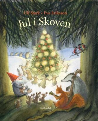 Ulf Stark: Jul i Skoven