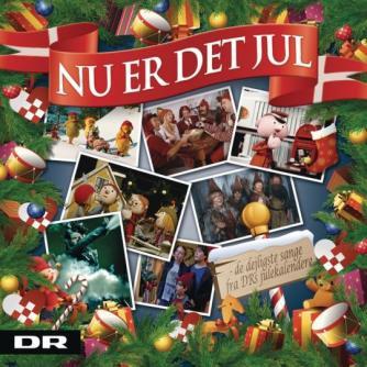 : Nu er det jul : de dejligste sange fra DR's julekalendere