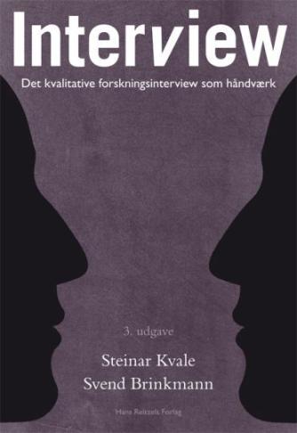 Steinar Kvale, Svend Brinkmann: Interview : det kvalitative forskningsinterview som håndværk