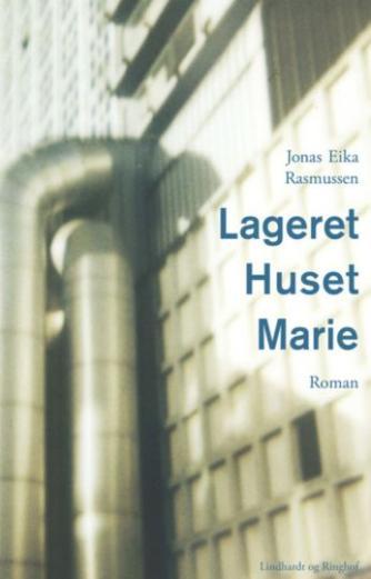 Jonas Eika Rasmussen (f. 1991): Lageret, Huset, Marie