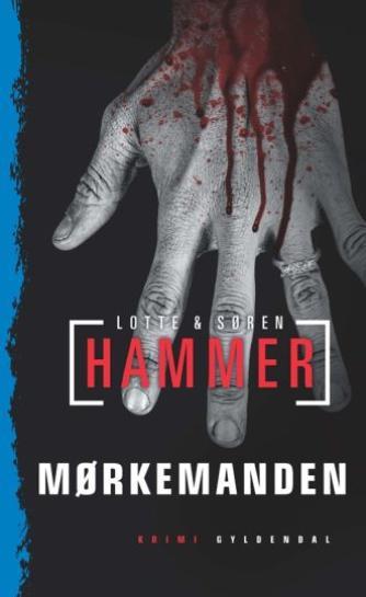 Lotte Hammer: Mørkemanden : kriminalroman