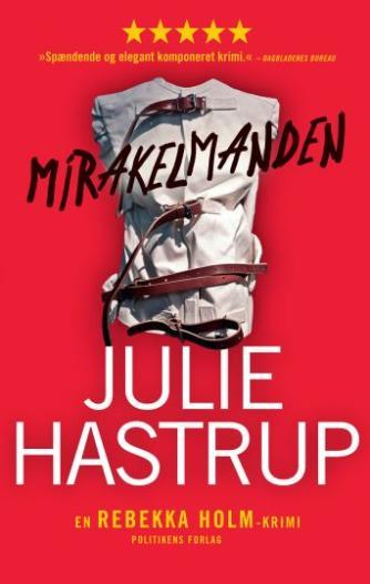 Julie Hastrup: Mirakelmanden : krimi