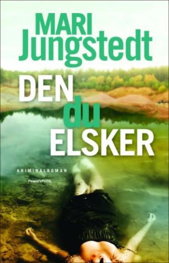 Mari Jungstedt: Den du elsker : kriminalroman