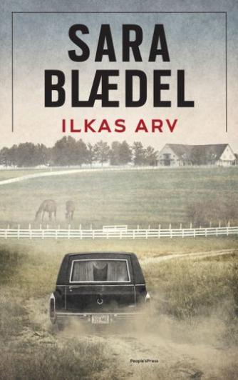 Sara Blædel: Ilkas arv