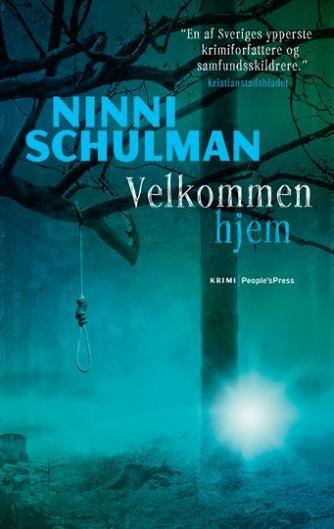 Ninni Schulman: Velkommen hjem : kriminalroman